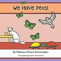 We Have Pets!