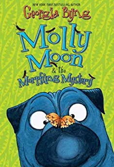 Molly Moon & the Morphing Mystery (English Edition) by [Byng, Georgia]
