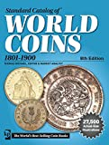 Standard Catalog of World Coins, 1801-1900 (Standard Catalog of World Coins 19th Century Edition 1801-1900)