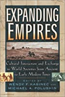 Expanding Empires: Cultural Interaction and Exchange in World Societies from Ancient to Early Modern Times (The World Beat Series, No. 2)