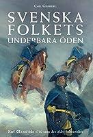 Svenska folkets underbara oeden: Karl XII: s tid från 1710 samt den aeldre frihetstiden (Band V)