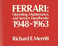 Ferrari: Operating, Maintenance and Service Handbooks, 1948-63
