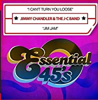 Can't Turn You Loose / Jim Jam