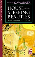 House of the Sleeping Beauties and Other Stories (Japans Modern Writers)