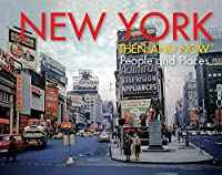 New York Then and Now® People and Places