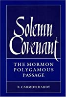 Solemn Covenant: The Mormon Polygamous Passage