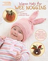 Leisure Arts-Warm Hats For Wee Noggins (並行輸入品)