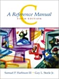 C: A Reference Manual
