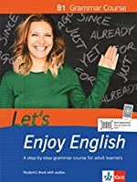 Let's Enjoy English B1 Grammar Course. Student's Book + MP3-CD: A step-by-step course for adult learners