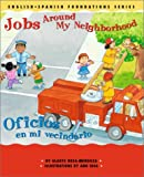 Jobs Around My Neighborhood/Oficios En Mi Vecindario (English-Spanish Foundations)