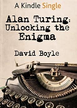 Alan Turing: Unlocking the Enigma by [Boyle, David]