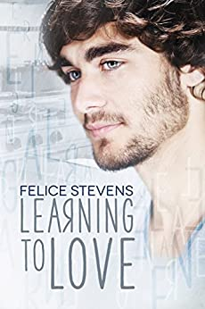 Learning to Love: An Enemies to Lovers Gay Contemporary Romance (The Together series Book 1) by [Stevens, Felice]