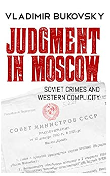 Judgment in Moscow: Soviet Crimes and Western Complicity by [Bukovsky, Vladimir]