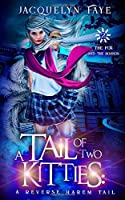 A Tail of Two Kitties: A Reverse Harem Academy Tail (The Fox and the Hounds)