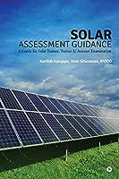 Solar Assessment Guidance: A Guide for Solar Trainee, Trainer & Assessor Examination