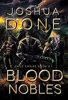 Blood Nobles (Exile Empire Book 201) by [Done, Joshua]