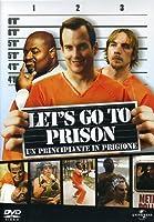 Let's Go To Prison - Un Principiante In Prigione [Italian Edition]
