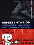 Representation: Cultural Representations and Signifying Practices (Culture, Media and Identities series)