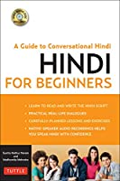 Hindi for Beginners: A Guide to Conversational Hindi (Audio Disc Included) (Book & CD Rom)