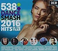 538 Dance Smash Hits 2016