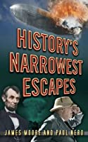 History's Narrowest Escapes