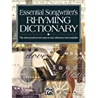 Essential Songwriter's Rhyming Dictionary: Learn rhymes for writing songs in all styles, from hip-hop and rock to country, bl