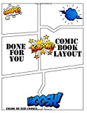 Done for You Comic Book Layouts: Blank Comic Book -Draw your Own Comics without Conversation Bubbles - Art Sketch Books for Kids and Adults- Unleash Comic Book Creativity with Variety of Templates- Notebook Size 8.5x11, 135 pages, Paperback