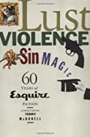 Lust, Violence, Sin, Magic: Sixty Years of Esquire Fiction