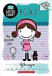 Kiki: My Stylish Life (a Branches Book: Lotus Lane #1): 01