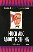 Much Ado About Nothing (The Sixty-Minute Shakespeare Series)