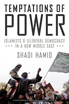 [Hamid, Shadi]のTemptations of Power: Islamists and Illiberal Democracy in a New Middle East