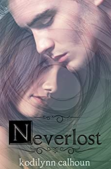 Neverlost (Melodies and Memories Book 1) by [Calhoun, Kodilynn]