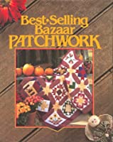 Best-Selling Bazaar Patchwork (For the Love of Quilting)