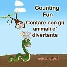 Children's Italian book: Animal counting fun. Contare con gli animali e' divertente: Italian English Children book.Children's Picture Book English-Italian ... books for children Vol. 2) (Italian Edition)