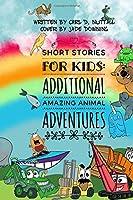 Short Stories For Kids: Additional Amazing Animal Adventures: (24 mini books for children)