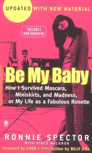 Download Be My Baby: How I Survived Mascara, Miniskirts, and Madness 0451411536
