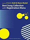 Electone STAGEA ELB-02 Basic Model Best Songs Resistration Menu/English Version: レジストレーション・メニューで弾くベスト・ソング(英語版)