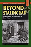 Beyond Stalingrad: Manstein and the Operations of Army Group Don (Military History)