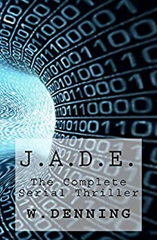 J.A.D.E.: The complete serial thriller by [DENNING, W.]
