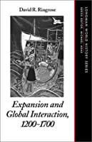 Expansion and Global Interaction: 1200-1700 (Longman World History Series)