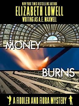 Money Burns (A Fiddler and Fiora Mystery Book 6) by [Lowell, Elizabeth]