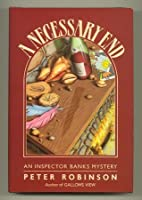 A Necessary End (Inspector Banks Mystery S.)