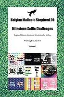 Belgian Malinois Shepherd 20 Milestone Selfie Challenges Belgian Malinois Shepherd Milestones for Selfies, Training, Socialization Volume 1