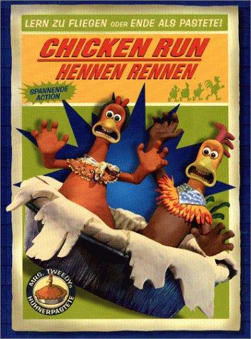 Chicken Run. Hennen Rennen: Storybook. Lern zu fliegen oder ende als Pastete