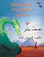 Neem the Half-Boy: English-Arabic Edition (Hoopoe Teaching-Stories)
