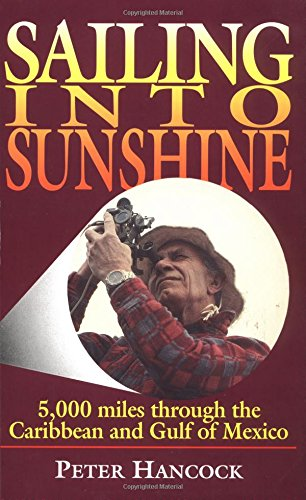 Download Sailing into Sunshine: 5,000 Miles Through the Caribbean and Gulf of Mexico 1853108332