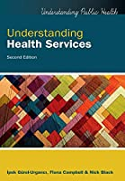 Understanding Health Services, 2nd Edition