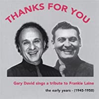 Thanks for You: Gary David Sings a Tribute to Frankie Laine by Gary David (2003-05-03)