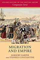 Migration and Empire (Oxford History of the British Empire Companion Series) (Oxford History of the British Empire: Companion)