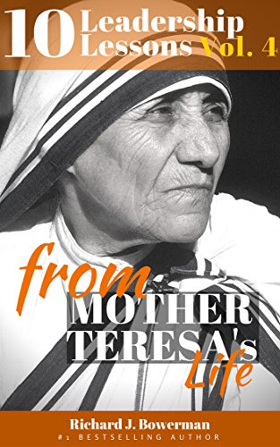mother teresa leadership Mother teresa exemplified this sort of leadership responsibility and captured it eloquently in this quote written on the wall in her home for children in calcutta: people are often unreasonable.